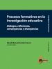 Cubierta para Procesos formativos en la investigación educativa. Diálogos, reflexiones, convergencias y divergencias